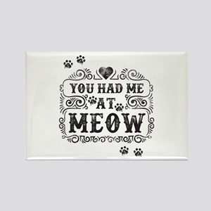 You Had Me At Meow Magnets