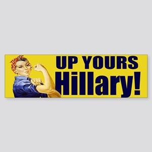 Up Yours Hillary Bumper Sticker