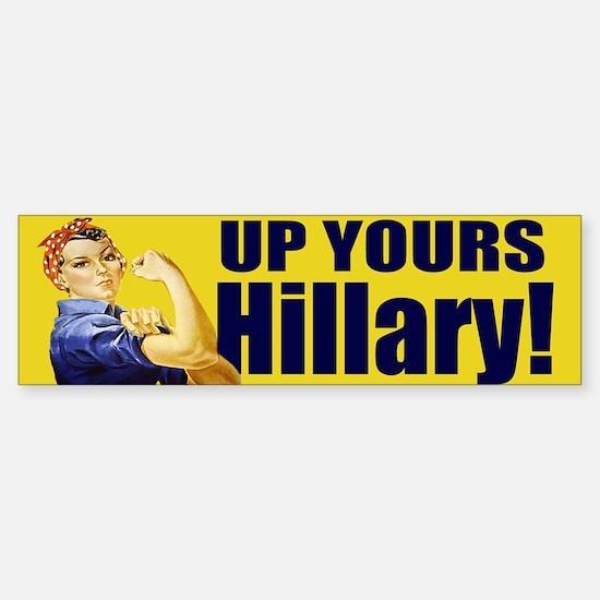 Up Yours Hillary Bumper Bumper Bumper Sticker