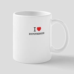 I Love HYPOTHESIZE Mugs