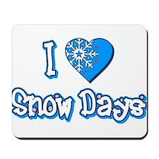 I Love [Heart] Snow Days Mousepad