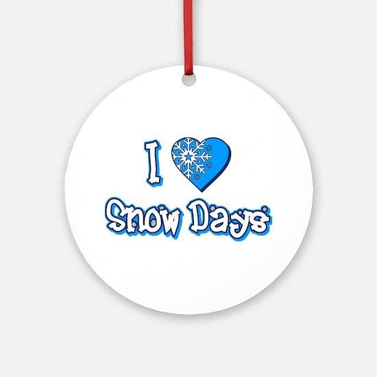 I Love [Heart] Snow Days Ornament (Round)