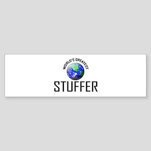 World's Greatest STUFFER Bumper Sticker
