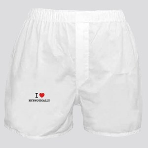 I Love HYPNOTICALLY Boxer Shorts