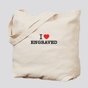 I Love ENGRAVED Tote Bag