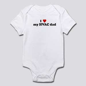 I Love     my HVAC dad Infant Bodysuit