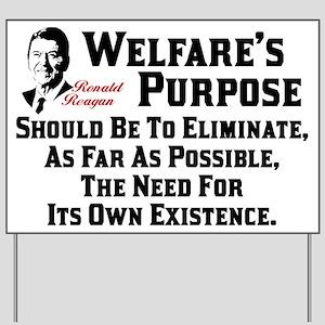 """""""Ronald Reagan: Welfare's Purpose"""" Yard Sign"""