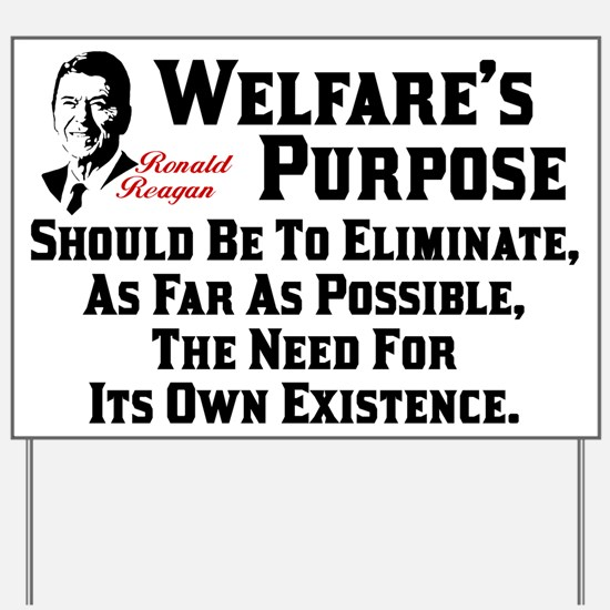 """Ronald Reagan: Welfare's Purpose"" Yard Sign"