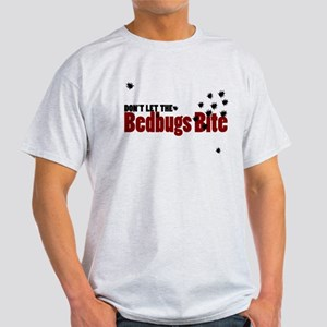 'Don't Let The Bedbugs Bite' T-Shirt