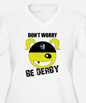 Don't Worry, Be Derby! T-Shirt
