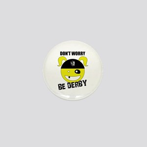 Don't Worry, Be Derby! Mini Button