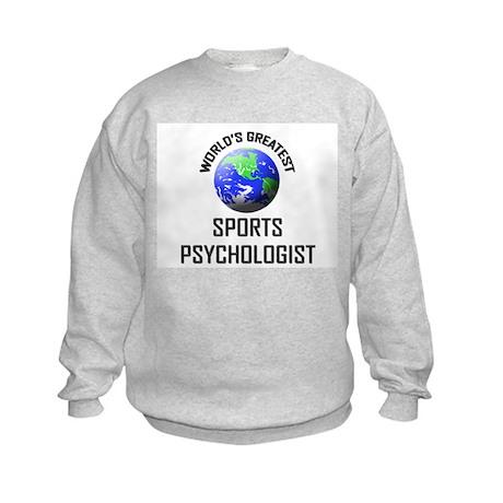 World's Greatest SPORTS PSYCHOLOGIST Kids Sweatshi