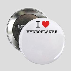 "I Love HYDROPLANER 2.25"" Button"