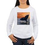 ONLY BAJA Women's Long Sleeve T-Shirt