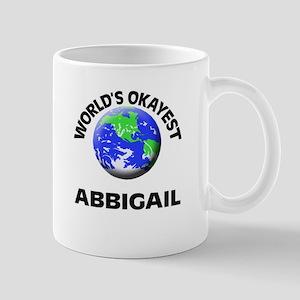 World's Okayest Abbigail Mugs