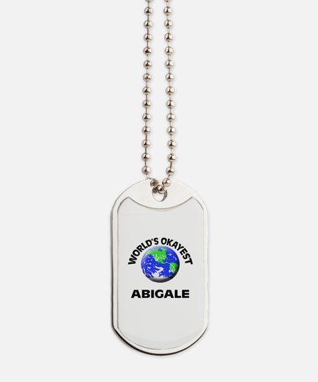 World's Okayest Abigale Dog Tags