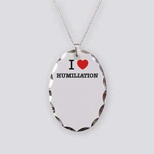 I Love HUMILIATION Necklace Oval Charm