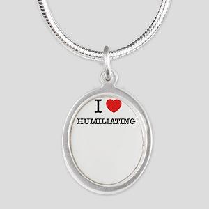 I Love HUMILIATING Necklaces