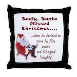 Santa Missed Christmas Throw Pillow