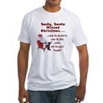 Santa Missed Christmas Fitted T-Shirt