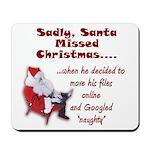 Santa Missed Christmas Mousepad
