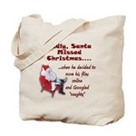 Santa Missed Christmas Tote Bag