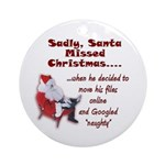 Santa Missed Christmas Ornament (Round)