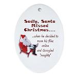 Santa Missed Christmas Oval Ornament