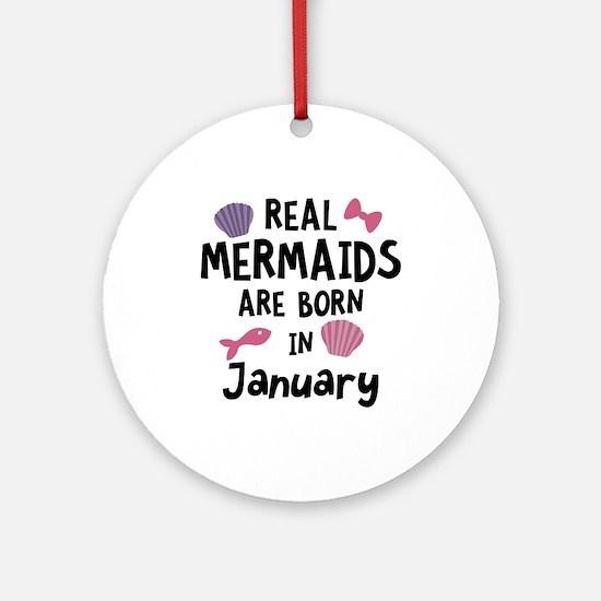 Mermaids are born in January Cql4e Round Ornament