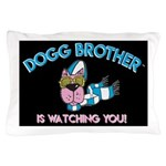 Dogg Brother Pillow Case