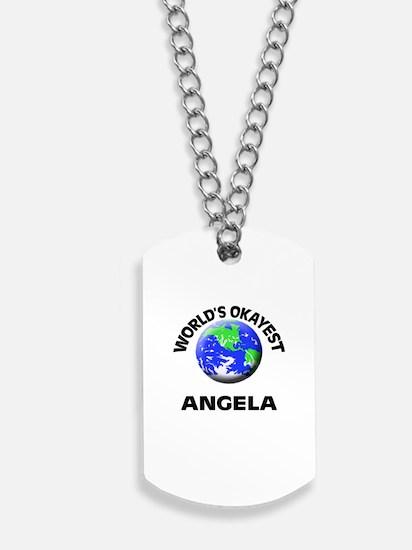 World's Okayest Angela Dog Tags