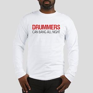 Drummers Can Bang All Night Long Sleeve T-Shirt