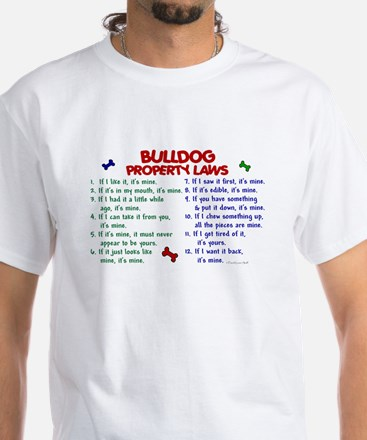 Bulldog Property Laws 2 White T-Shirt