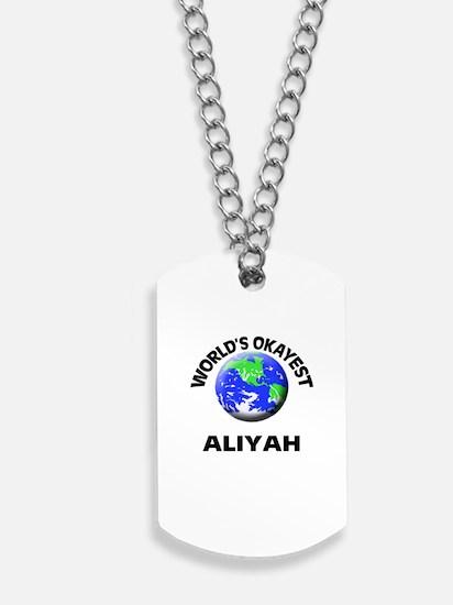 World's Okayest Aliyah Dog Tags