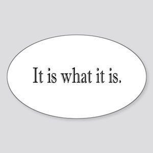 It is what it is Oval Sticker