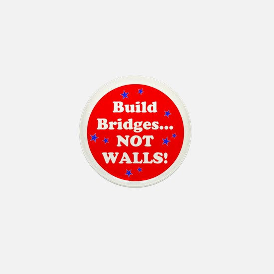 Build Bridges...Not Walls! Mini Button