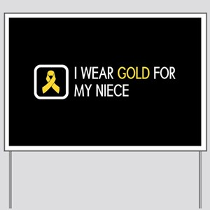 Childhood Cancer: Gold For My Niece Yard Sign