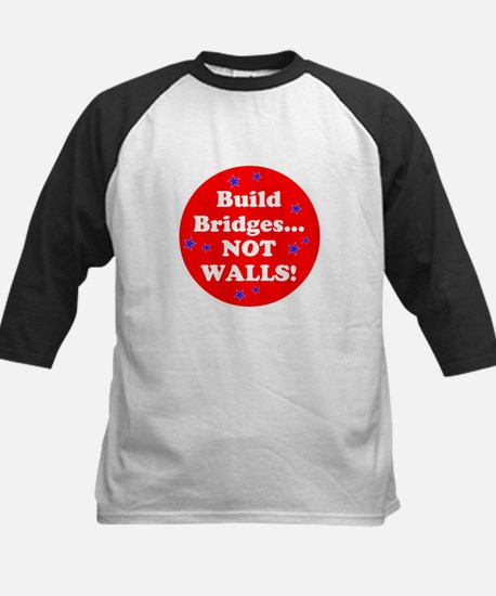 Build Bridges...Not Walls! Baseball Jersey