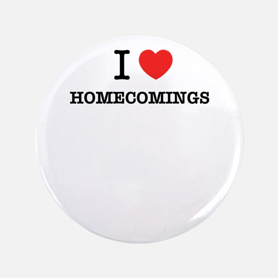 I Love HOMECOMINGS Button