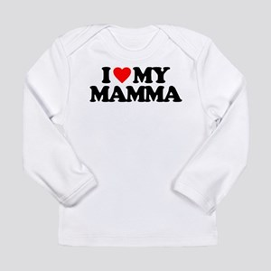 I LOVE MY MAMMA Long Sleeve Infant T-Shirt
