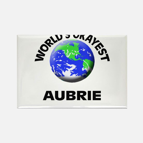 World's Okayest Aubrie Magnets