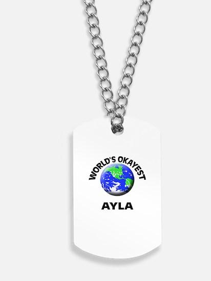 World's Okayest Ayla Dog Tags