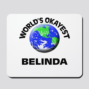 World's Okayest Belinda Mousepad