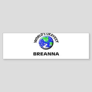 World's Okayest Breanna Bumper Sticker