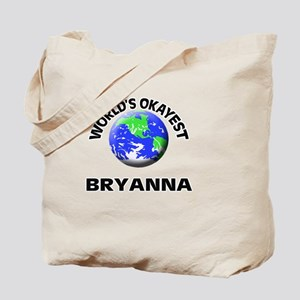 World's Okayest Bryanna Tote Bag