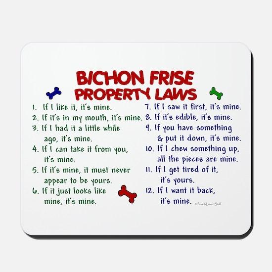 Bichon Frise Property Laws 2 Mousepad