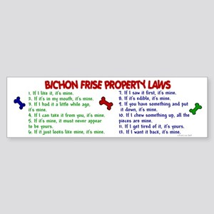 Bichon Frise Property Laws 2 Bumper Sticker
