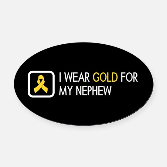 Childhood Cancer: Gold For My Neph Oval Car Magnet