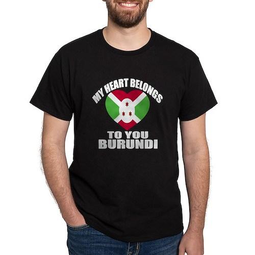 My Heart Belongs To You Burundi Count T-Shirt