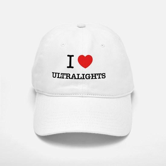 I Love ULTRALIGHTS Baseball Baseball Cap